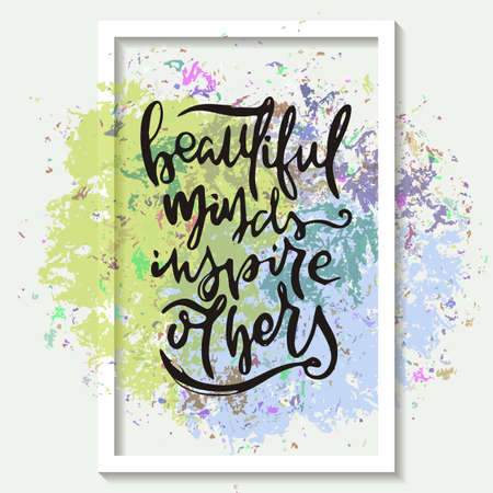 Beautiful Minds Inspire Others. Vector motivational phrase. Hand drawn ornate lettering. Hand drawn doodle print