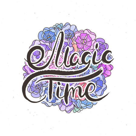 Magic Time. Hand lettering grunge card with flower background. Handcrafted doodle letters in retro style. Hand-drawn vintage vector typography illustration