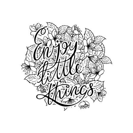 Enjoy Little Things. Hand lettering grunge card with flower background. Handcrafted doodle letters in retro style. Hand-drawn vintage vector typography illustration
