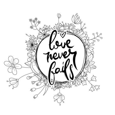 Love Never Falls. Hand lettering grunge card with flower background. Handcrafted doodle letters in retro style. Hand-drawn vintage vector typography illustration
