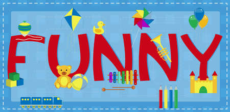spinning top: word  funny  decorated with various toys  spinning top, teddy bear, ball, toy train, toy cubes, rubber ducky, kite, colored pencils, xylophone, windmill, castle toy, balloons, toy horn
