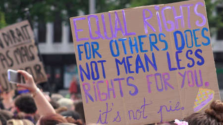 Equal rights for others does not mean less rights for you. It's not pie. Slogan brandished at the feminist strike.