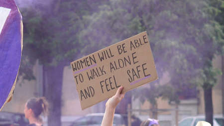Women will be able to walk alone and feel safe. Slogan brandished at the feminist strike.