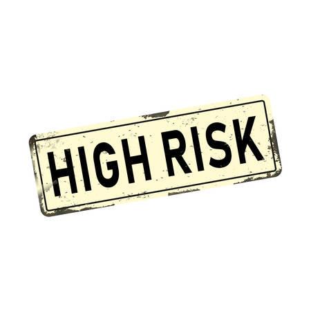 Antiques vintage rusty metal sign, vector illustration high risk Ilustração
