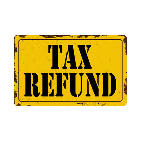 Tax Refund Antiques vintage rusty metal sign on a white background