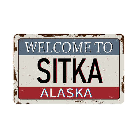 welcome to sitka alaska vintage rusty metal sign on a white background, vector illustration