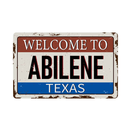 Welcome to Abilene Texas vintage rusty metal sign on a white background