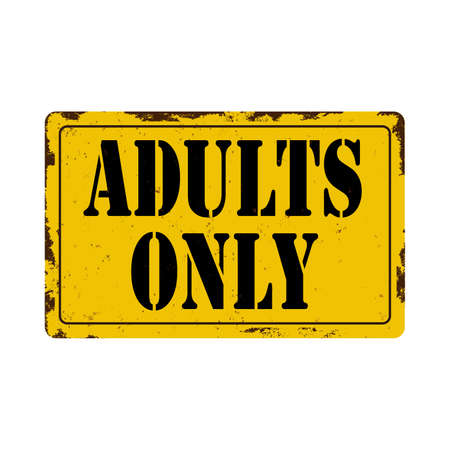 Adults only Antiques vintage rusty metal sign on a white background