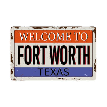Welcome to fort worth Texas vintage rusty metal sign on a white background Stok Fotoğraf - 121788118