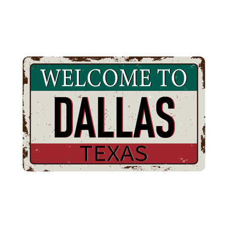 Welcome to Dallas Texas vintage rusty metal sign on a white background, vector illustration