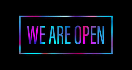 we are open Colorful Paper Title Text Icon on black background