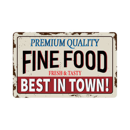 served here fine food on vintage rusty metal sign on a white background, vector illustration Illustration