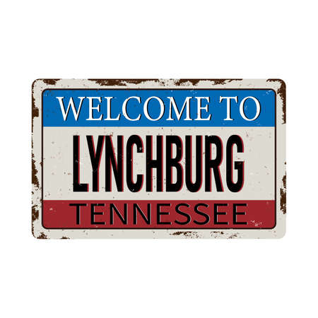 Welcome to Lynchburg Tennessee vintage rusty metal sign on a white background, vector illustration Illustration