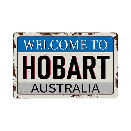 welcome to hobart australia rusty plaque sign on white background
