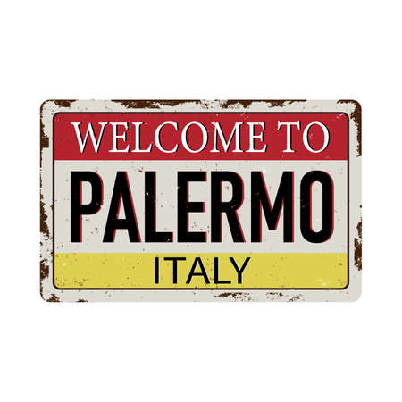 welcome to palermo italy - Vector illustration - vintage rusty metal sign Stock Photo
