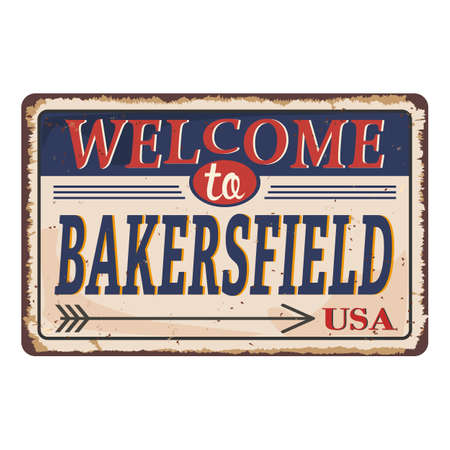Welcome to Bakersfield vintage rusty metal sign on a white background, vector illustration