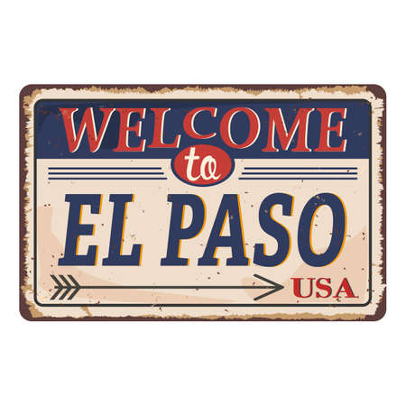 Welcome to el paso Texas vintage rusty metal sign on a white background, vector illustration
