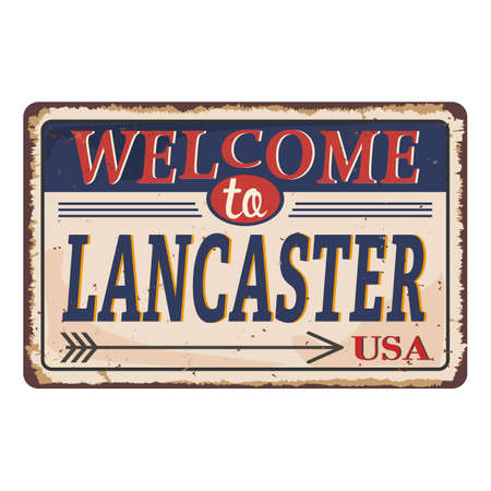 Welcome to Lancaster vintage rusty metal sign on a white background, vector illustration