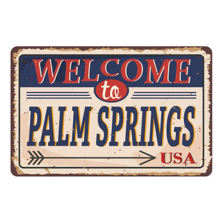 Welcome to Palm Springs vintage rusty metal sign on a white background, vector illustration Archivio Fotografico - 127839554