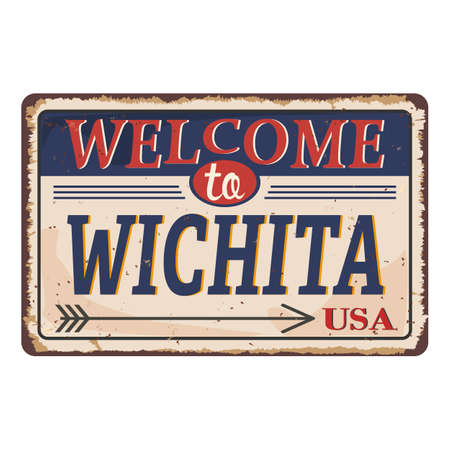 Welcome to Wichita Kansas vintage rusty metal sign on a white background, vector illustration