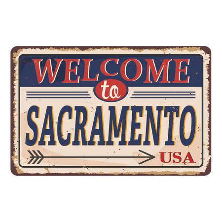 Welcome to sacramento vintage rusty metal sign on a white background, vector illustration