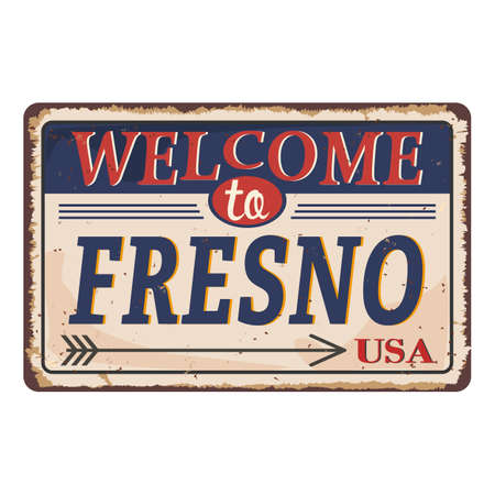 Welcome to Fresno vintage rusty metal sign on a white background, vector illustration