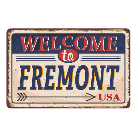 Welcome to Fremont vintage rusty metal sign on a white background, vector illustration