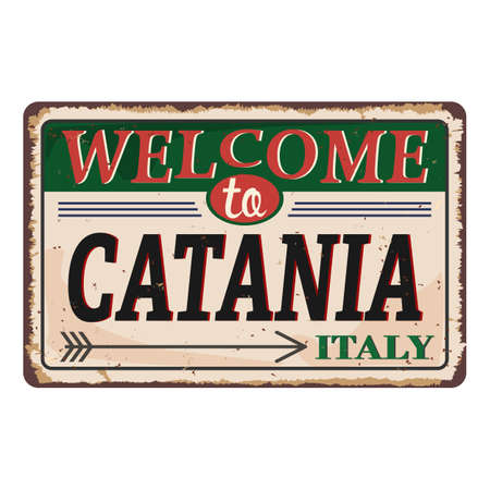Welcome to Catania Italy vintage rusty metal sign on a white background, vector illustration