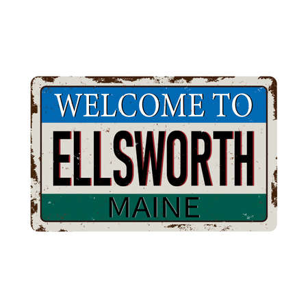 Welcome to Ellsworth Maine vintage rusty metal sign on a white background, vector illustration 일러스트