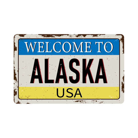 Welcome to Alaska vintage rusty metal sign on a white background, vector illustration