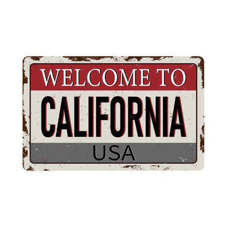 Welcome to California vintage rusty metal sign on a white background, vector illustration