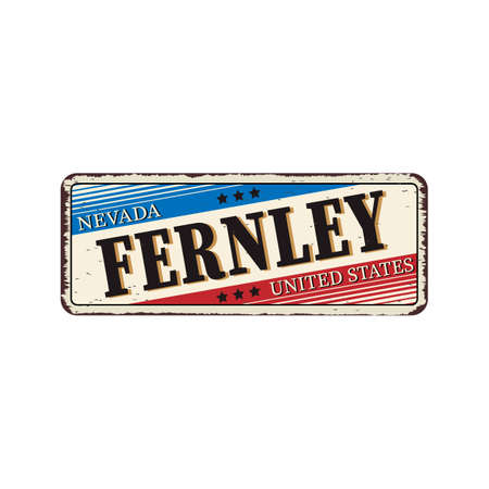 Welcome to fernley vintage rusty metal sign vector illustration