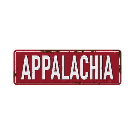 Appalachia vintage rusty metal sign on a white background vector illustration