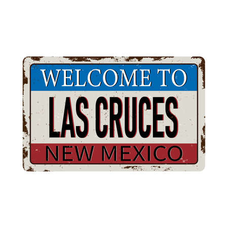 Welcome to Las Cruces New Mexico vintage rusty metal sign on a white background, vector illustration