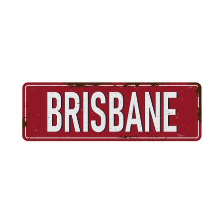 Brisbane Vintage blank rusted metal sign Vector Illustration on white background 일러스트
