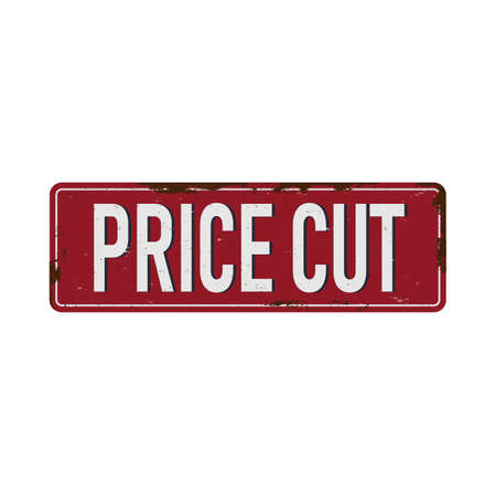 price cut Vintage blank rusted metal sign Vector Illustration on white background