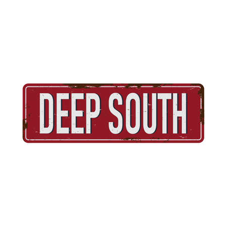 Deep South Vintage blank rusted metal sign Vector Illustration on white background
