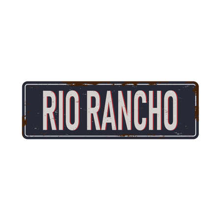 Rio Rancho Vintage blank rusted metal sign Vector Illustration on white background