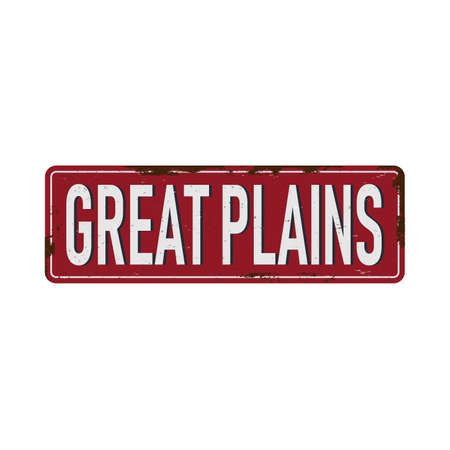 great plains Vintage blank rusted metal sign Vector Illustration on white background 일러스트