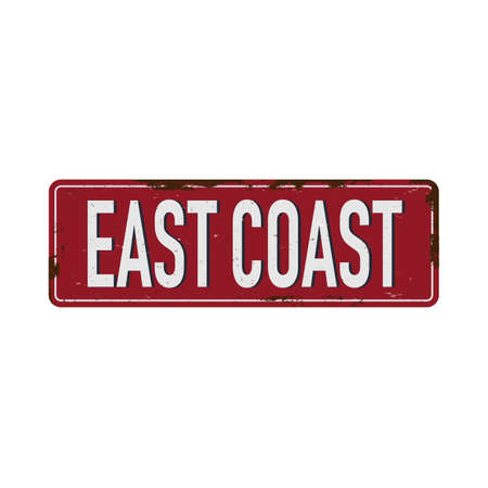 east Coast Vintage blank rusted metal sign Vector Illustration on white background