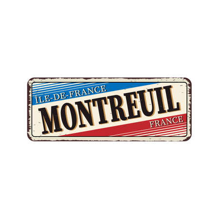 Montreuil france vintage rusty metal sign Vector Illustration on white Background