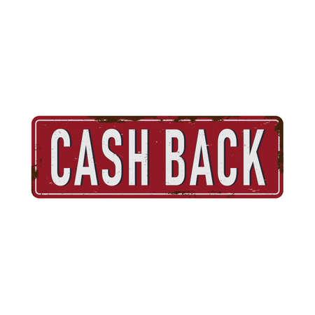 Cash Back vintage rusty metal sign Vector Illustration on white Background Ilustrace