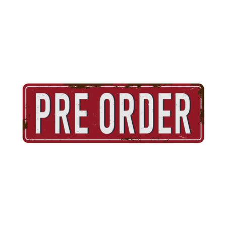 pre order vintage rusty metal sign Vector Illustration on white Background Ilustrace