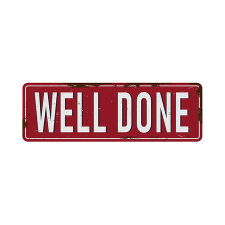 well done vintage rusty metal sign Vector Illustration on white Background