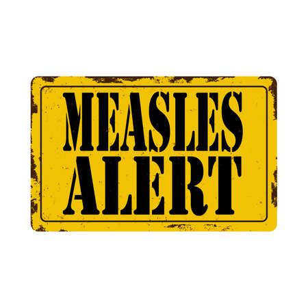 Alerta de sarampión cartel de metal oxidado vintage sobre un fondo blanco, ilustración vectorial