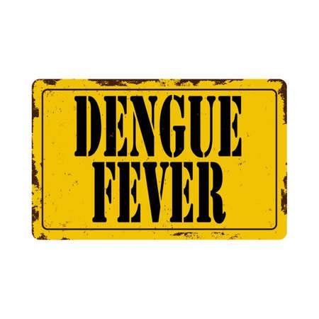 Dengue Fever vintage rusty metal sign on a white background, vector illustration