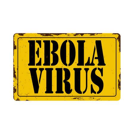 EBOLA VIRUS vintage rusty metal sign on a white background, vector illustration