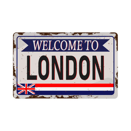 retro welcome to London Vintage sign. Travel destinations theme on old rusty background.