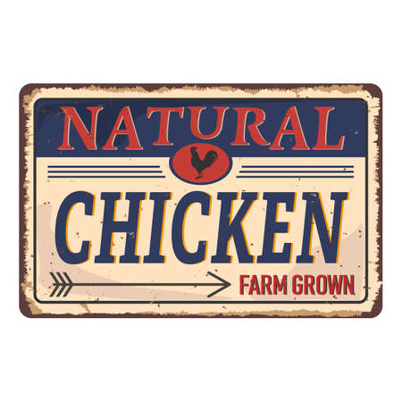 Vintage Style Vector Metal Sign - NATURAL CHICKEN FARM GROWN - Grunge effects can be easily removed for a brand new, clean design Imagens - 129908117
