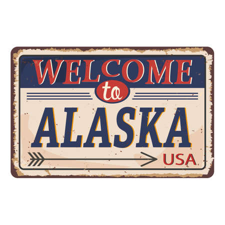 Welcome to Alaska vintage rusty metal sign on a white background, vector illustration Imagens - 129908185